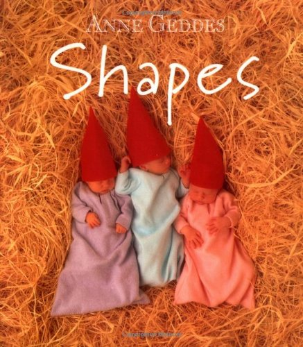 Shapes (Children's Collection Board Books): Anne Geddes