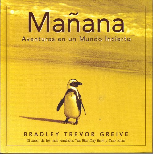 Manana: Aventuras en un Mundo Incierto (Gift Books from Hallmark): Bradley Trevor Greive