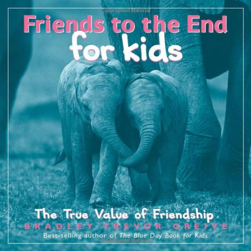 9780740756719: Friends to the End for Kids: The True Value of Friendship
