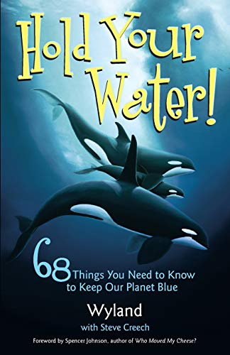9780740756825: Hold Your Water: 68 Things You Need to Know to Keep Our Planet Blue