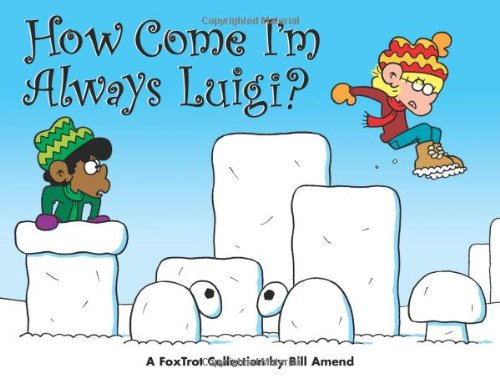 How Come I'm Always Luigi? A FoxTrot Collection (0740756834) by Bill Amend