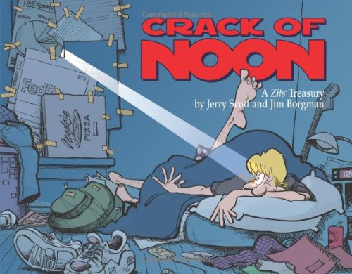 9780740756849: Crack of Noon: A Zits Treasury