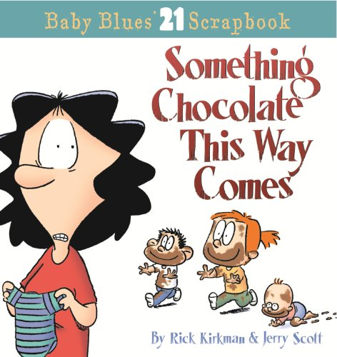 9780740756863: Something Chocolate This Way Comes: A Baby Blues Collection (Baby Blues Scrapbook #21)