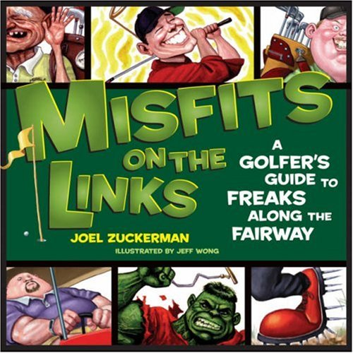 9780740757068: Misfits on the Links: A Golfer's Guide to Freaks Along the Fairway