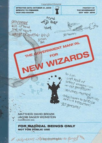 The Government Manual for New Wizards: Brozik, Matthew David;
