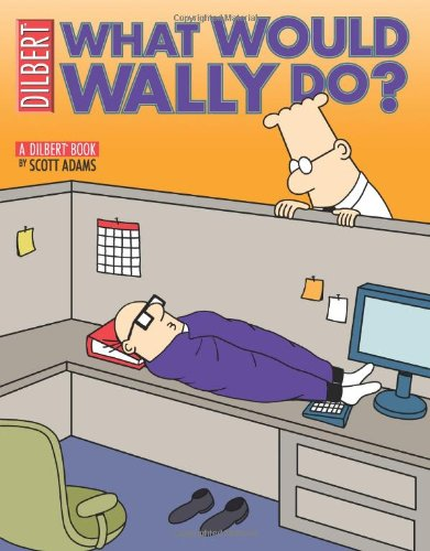 9780740757693: What Would Wally Do?: A Dilbert Treasury