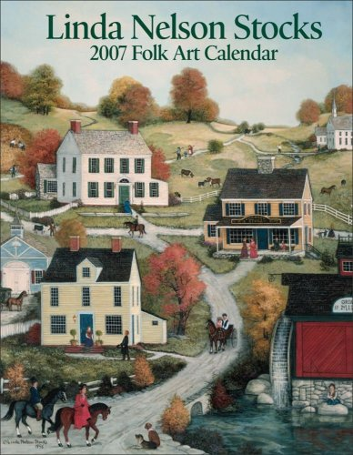 Linda Nelson Stocks Folk Art 2007 Desk Calendar: Stocks, Linda Nelson