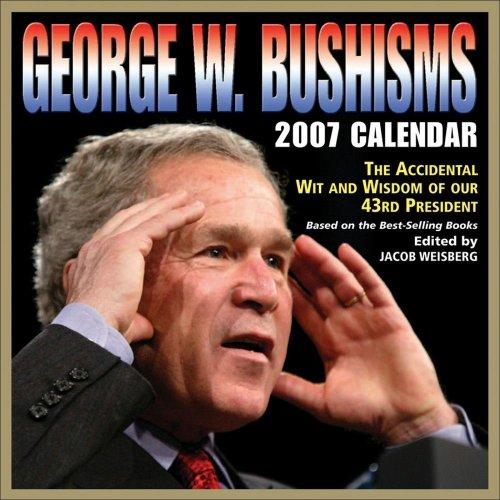 9780740759574: George W. Bushisms 2007 Day-to-Day Calendar