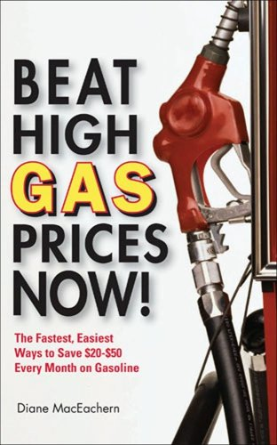 9780740760020: Beat High Gas Prices Now!: The Fastest, Easiest Ways to Save $20-$50 Every Month on Gas