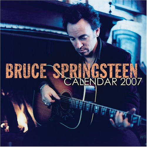 Bruce Springsteen 2007 Wall Calendar (0740760327) by Signatures Network