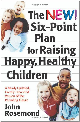 9780740760778: The New Six-Point Plan for Raising Happy, Healthy Children (Volume 13) (John Rosemond)