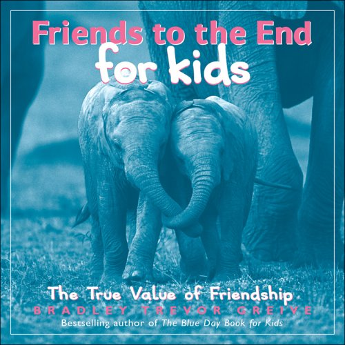 9780740761423: Friends to the End for Kids: The True Value of Friendship