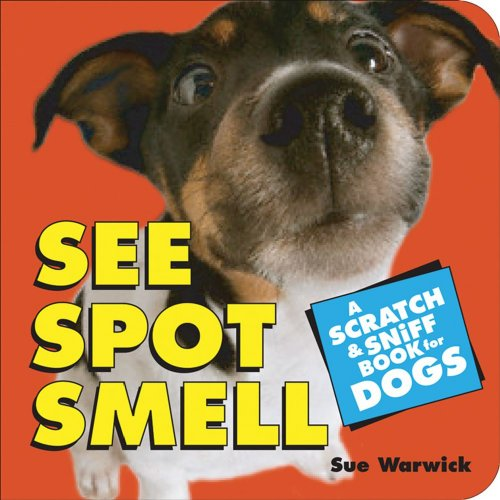 9780740761539: See Spot Smell: A Scratch and Sniff Book for Dogs