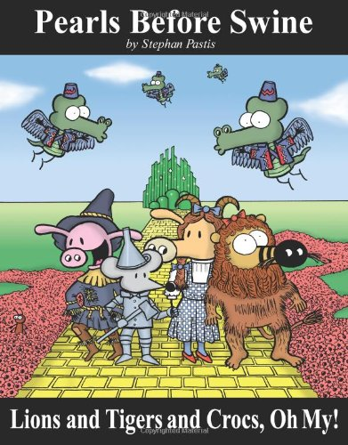 9780740761553: Lions and Tigers and Crocs, Oh My!: A Pearls Before Swine Treasury
