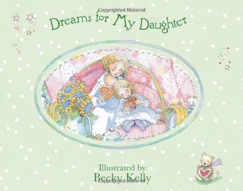 Dreams for My Daughter (0740761749) by Kelly, Becky