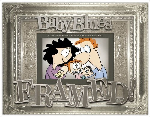 9780740761942: Framed!: a Baby Blues Treasury