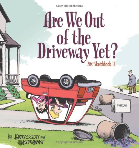 Are We Out of the Driveway Yet?: Zits Sketchbook Number 11
