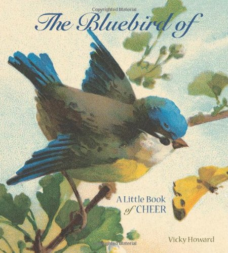 9780740763694: The Bluebird of Happiness: A Little Book of Cheer
