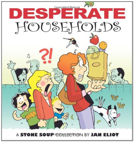 Desperate Households: A Stone Soup Collection: Eliot, Jan