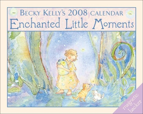Becky Kelly's Enchanted Little Moments: 2008 Mini Day-to-Day Calendar (0740764896) by Becky Kelly