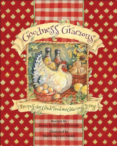 9780740765339: Goodness Gracious: Recipes for Good Food and Gracious Living