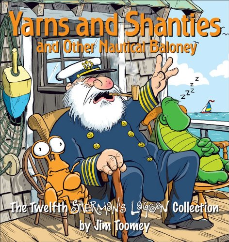 Yarns and Shanties (And Other Nautical Baloney): The Twelfth Sherman's Lagoon Collection (9780740765575) by Jim Toomey