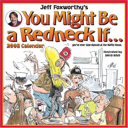 Jeff Foxworthy's You Might Be a Redneck If: 2008 Wall Calendar (0740766155) by Foxworthy, Jeff