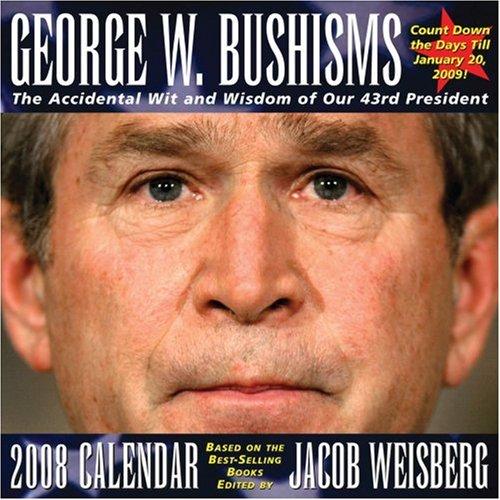 9780740766541: GEORGE W. BUSHISMS 2008 DTD CALENDAR