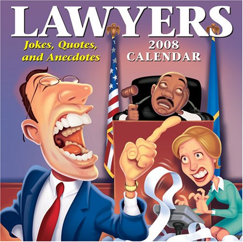 9780740766619: Lawyers: Jokes, Quotes, and Anecdotes 2008 Day-to-Day Calendar