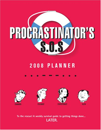 Procrastinator's SOS Planner: 2008 Desk Calendar: Hoffman, Susan Cohan; Carroll, Lila; Cohan, ...