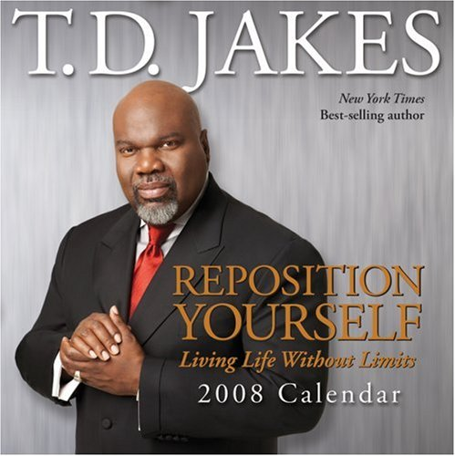 REPOSITION YOURSELF 2008 DTD CALENDAR: Jakes, T.D.