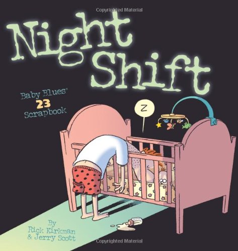 9780740768422: Night Shift: Baby Blues Scrapbook 23 (Volume 27)