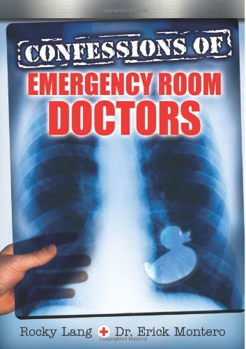 Confessions of Emergency Room Doctors: Rocky Lang; Erick Montero