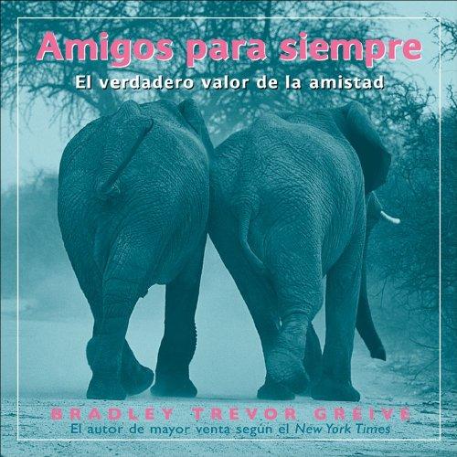 9780740769115: Amigos Para Siempre: El Verdadero Valor de La Amistad