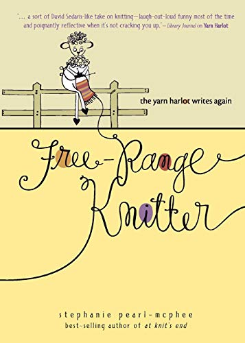 9780740769467: Free-Range Knitter: The Yarn Harlot Writes Again
