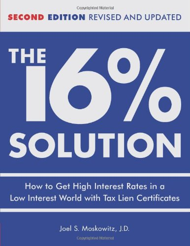 9780740769627: The 16% Solution: How to Get High Interest Rates in a Low Interest World With Tax Lien Certificates