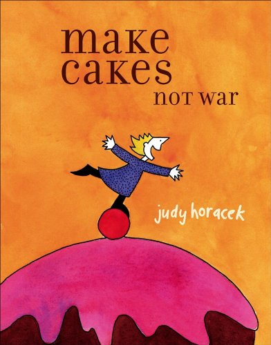 9780740769634: Make Cakes Not War