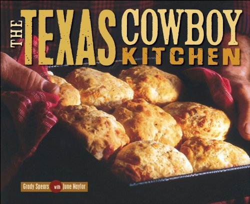 The Texas Cowboy Kitchen (0740769731) by Grady Spears; June Naylor
