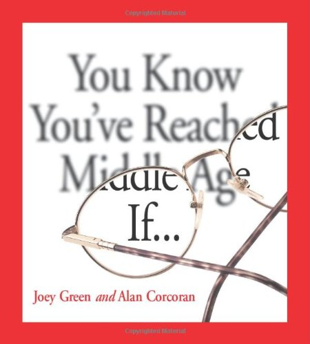You Know You've Reached Middle Age If . . . (0740769758) by Green, Joey