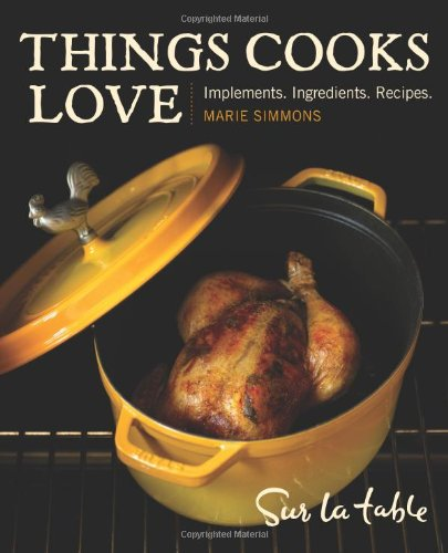 Things Cooks Love: Implements, Ingredients, Recipe