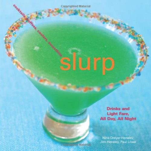 Slurp: Drinks and Light Fare, All Day, All Night: Jim Hensley, Paul Lowe