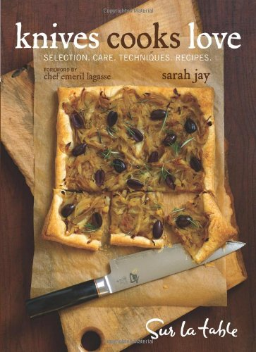 Knives Cooks Love (Signed): Jay, Sarah; foreword by Emeril Lagasse
