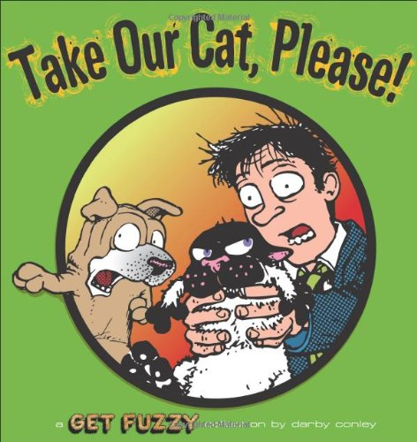 9780740770951: Take Our Cat, Please: A Get Fuzzy Collection