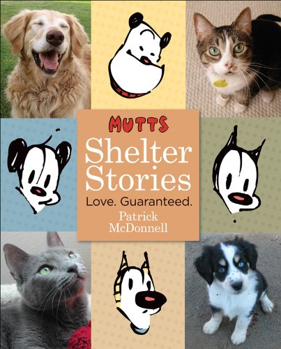 Mutts Shelter Stories: Love. Guaranteed. (0740771159) by Patrick McDonnell