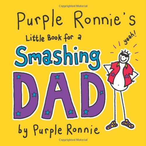 Purple Ronnie's Little Book for a Smashing Dad (9780740771187) by Purple Ronnie