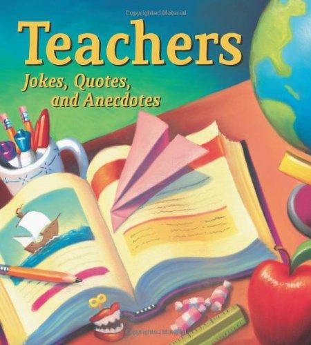 Teachers: Jokes, Quotes, and Anecdotes: LLC Andrews McMeel