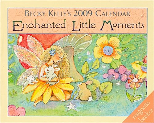 Becky Kelly's Enchanted Little Moments: 2009 Mini Day-to-Day Calendar (0740772910) by Becky Kelly