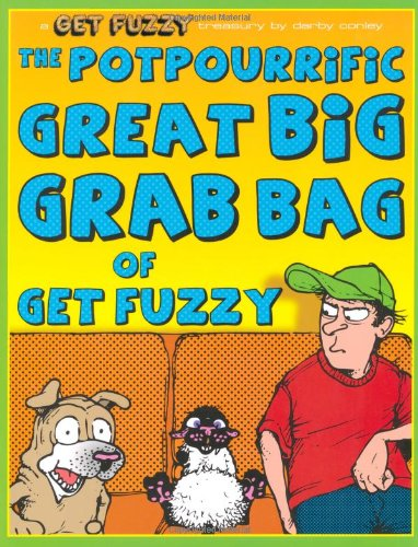 9780740773679: The Potpourrific Great Big Grab Bag of Get Fuzzy: A Get Fuzzy Treasury
