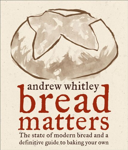 9780740773730: Bread Matters: The State of Modern Bread and a Definitive Guide to Baking Your Own