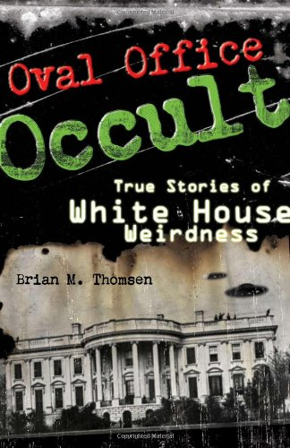 9780740773860: Oval Office Occult: True Stories of White House Weirdness